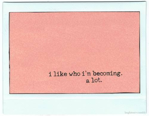 I Like Who I'm Becoming a Lot - Pink