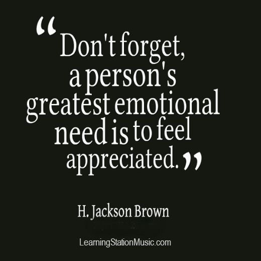 Greatest Emotional Need is to Feel Appreciated