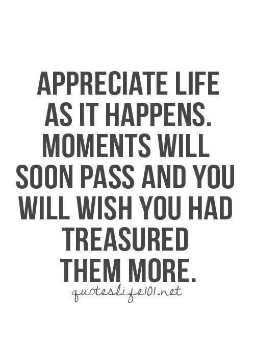 Appreciate Life as it Happens