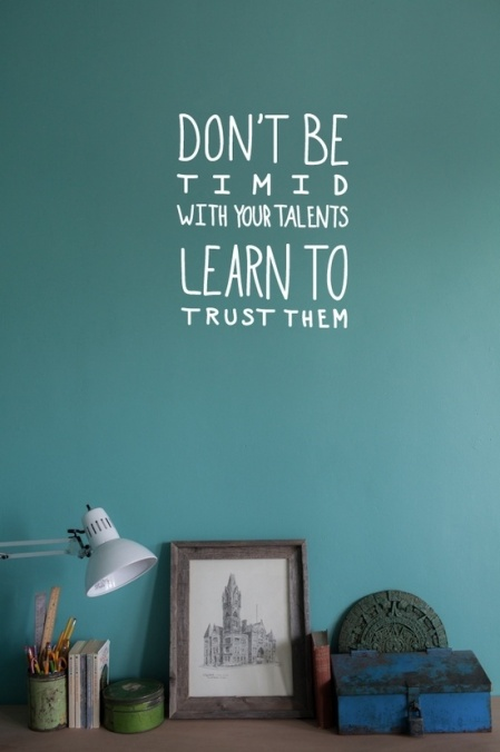 Learn to Trust Your Talents